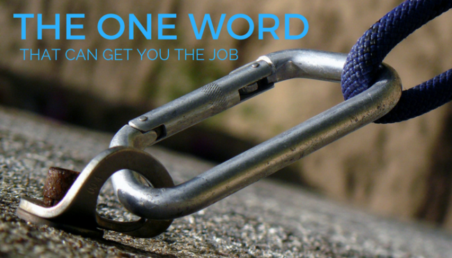The One Word That Can Get You The Job